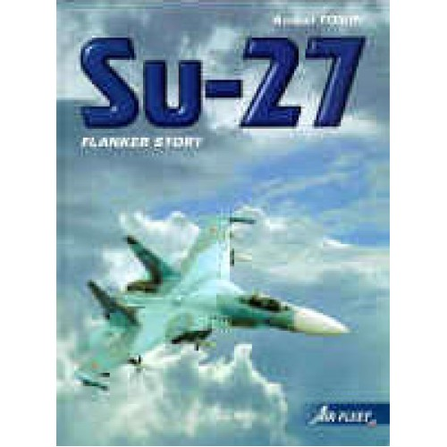 OTH-049 Su-27 Flanker Story - Second Edition (Completely in English) book